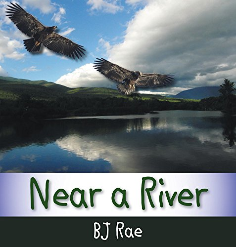 Near A River Book Cover by BJ Rae with two eagles flying over a still river with green mountains in the background and blue sky with white clouds above