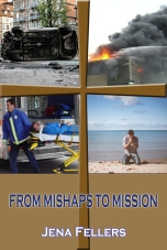 Mishaps to Mission Jena Fellers Cover